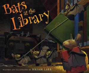 Bats at the Library written and illustrated by Brian Lies