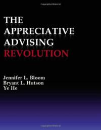 The Appreciative Advising Revolution by Jennifer L. Bloom, Bryant L. Hutson, and Ye He