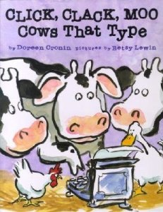 Click, Clack, Moo: Cows That Type by Doreen Cronin, pictures by Betsy Lewin