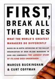 First, Break All the Rules by Marcus Buckingham and Curtis Coffman