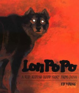 Lon Po Po: A Red-Riding Hood Story from China translated and illustrated by Ed Young