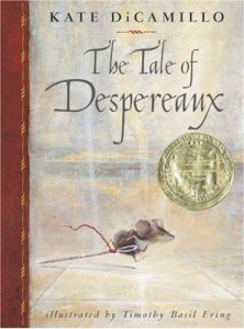 The Tale of Despereaux by Kate DiCamillo, illustrated by Timothy Basil Ering