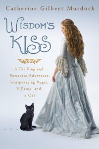 Wisdom's Kiss by Catherine Gilbert Murdock