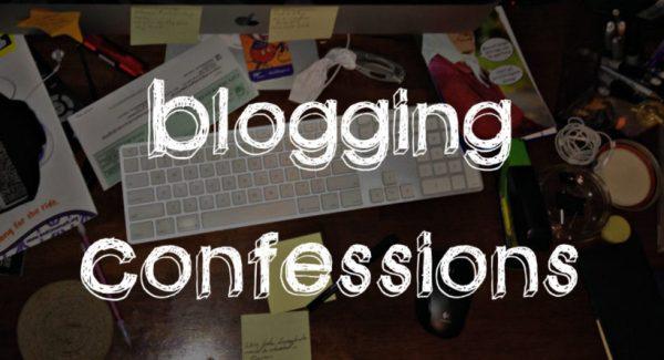 blogging confessions