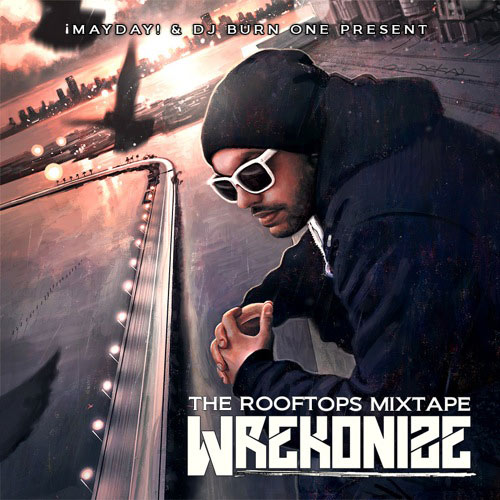 DOWNLOAD: Wrekonize 'Rooftops' Mixtape