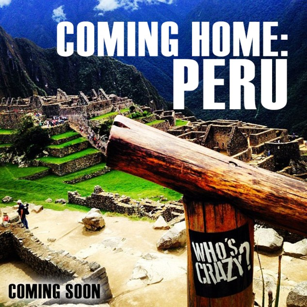COMING HOME PERU