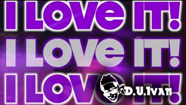 D.U.Ivan - I LOVE IT