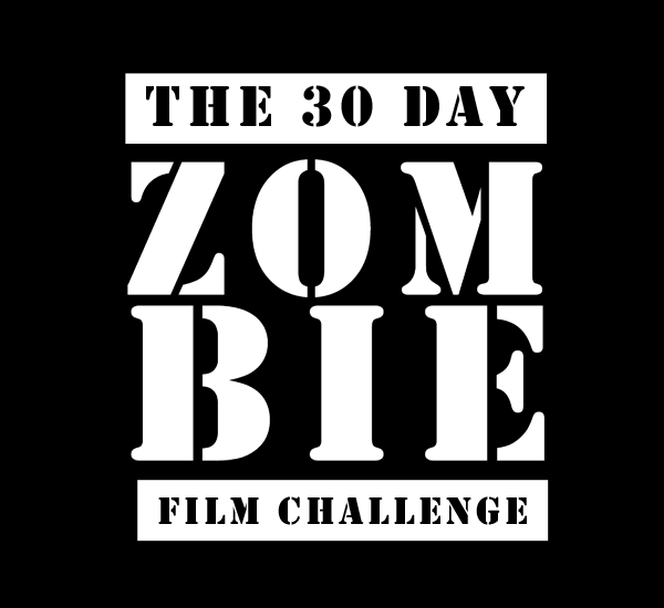 The 30 Day Zombie Film Challenge