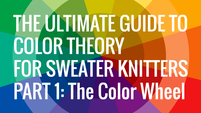 Color Theory for Knitters Part 1