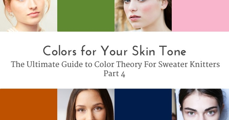 Colors For Your Skin Tone The Ultimate Guide To Color Theory For