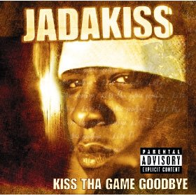 Jadakiss - Kiss The Game Goodbye