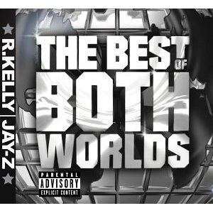 R. Kelly & Jay-Z - Best of both worlds