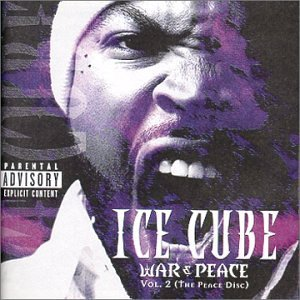 Ice Cube - War & Peace, Vol.2 (The Peace Disc)