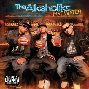 Tha Alkaholiks - Firewater