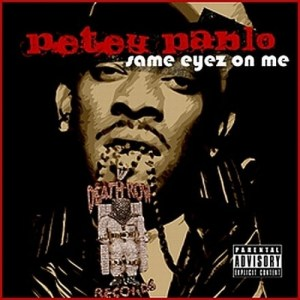 Petey Pablo - Same Eyez On Me