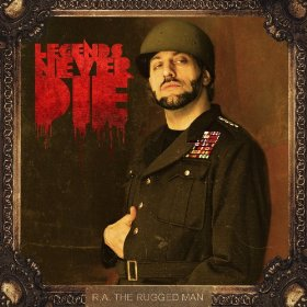 RA the Rugged Man - Legends Never Die
