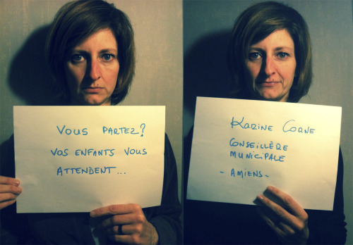 """""""Vous partez? Vos enfants vous attendent…""""</p><br /><br /><br /><br /><br /> <p>Entendu par Karine Corne, Conseillère Municipale à Amiens."""