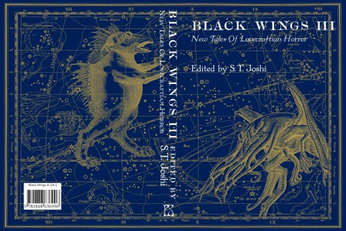 Black Wings III. New Tales of Lovecraftian Horror, edited by S.T. Joshi, PS Publishing, 2014. over art by Jason Van Hollander, info: pspublishing.co.uk.