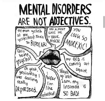 Mental illnesses are not adjectives poster showing insensitive quotes similar to those listed.