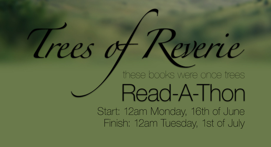 Treesofreverie Read-A-Thon | June 2014<br /><br /><br /><br /><br /><br /><br /><br /><br /><br /><br /><br /><br /><br /><br /> How to register as an Official Participant:</p><br /><br /><br /><br /><br /><br /><br /><br /><br /><br /><br /><br /><br /><br /> <p>REBLOG this post<br /><br /><br /><br /><br /><br /><br /><br /><br /><br /><br /><br /><br /><br /><br /> Send me a message or fanmail (preferred) to confirm that you'd like to be registered as an Official Participant. Please provide links or account usernames for any social media sites that you'll be sharing your Read-A-Thon updates on. Please also confirm which Tumblr blog you will be using (if applicable) during the Read-A-Thon. This information will be posted in a similar manner to April's event. If you don't have a Tumblr blog, please contact me via Goodreads or Twitter and we can organise your participation details. For more details on this please check the FAQ.<br /><br /><br /><br /><br /><br /><br /><br /><br /><br /><br /><br /><br /><br /><br /> (optional) JOIN the group on Goodreads! I accept all requests so please take this opportunity to sign up.<br /><br /><br /><br /><br /><br /><br /><br /><br /><br /><br /><br /><br /><br /><br /> Please read through the FAQ post before sending me any inquiries. If I haven't answered your questions there, please message me and we can talk directly about your inquiries. Be sure to check that you ask box is OPEN so that I can get in contact with you if necessary.<br /><br /><br /><br /><br /><br /><br /><br /><br /><br /><br /><br /><br /><br /><br />