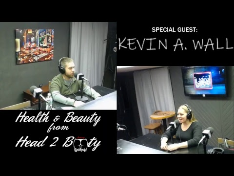 HEALTH AND BEAUTY FROM HEAD TO BOOTY-KEVIN WALL 11-29-18