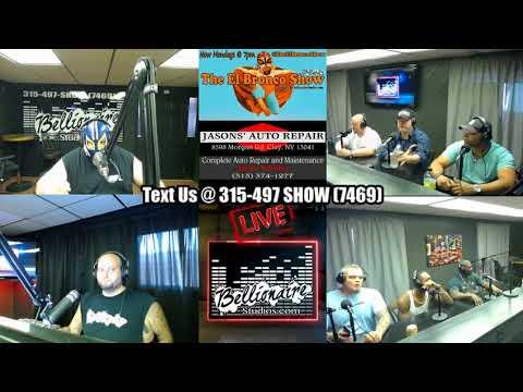 The El Bronco Show 7 -9-2018