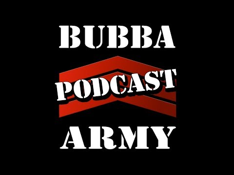 The Bubba Army daily PODCAST 038