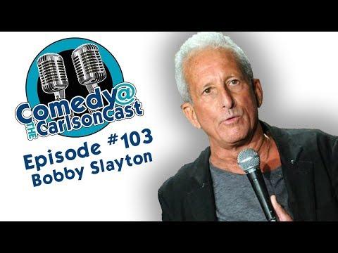 Episode #103 Bobby Slayton