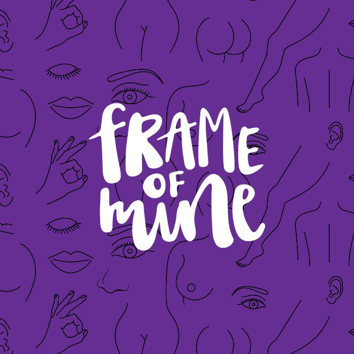 Frame of Mine