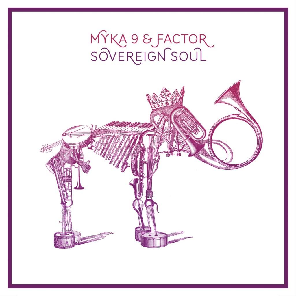 Myka 9 & Factor – Sovereign Soul