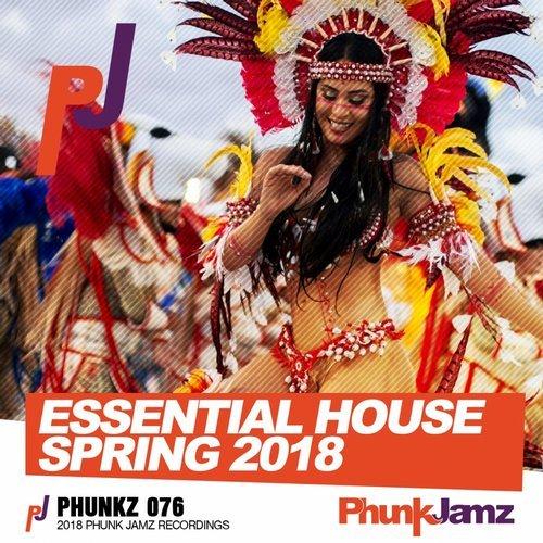 VA - Essential House: Spring 2018 [Phunk Jamz Recordings]