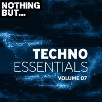 VA - Nothing But... Techno Essentials, Vol. 07 [Nothing But]