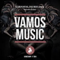 VA - Carnaval Do Rio 2019 [Vamos Music][FLAC]