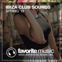 VA - Ibiza Club Sounds Spring '19 [Favorite Music]