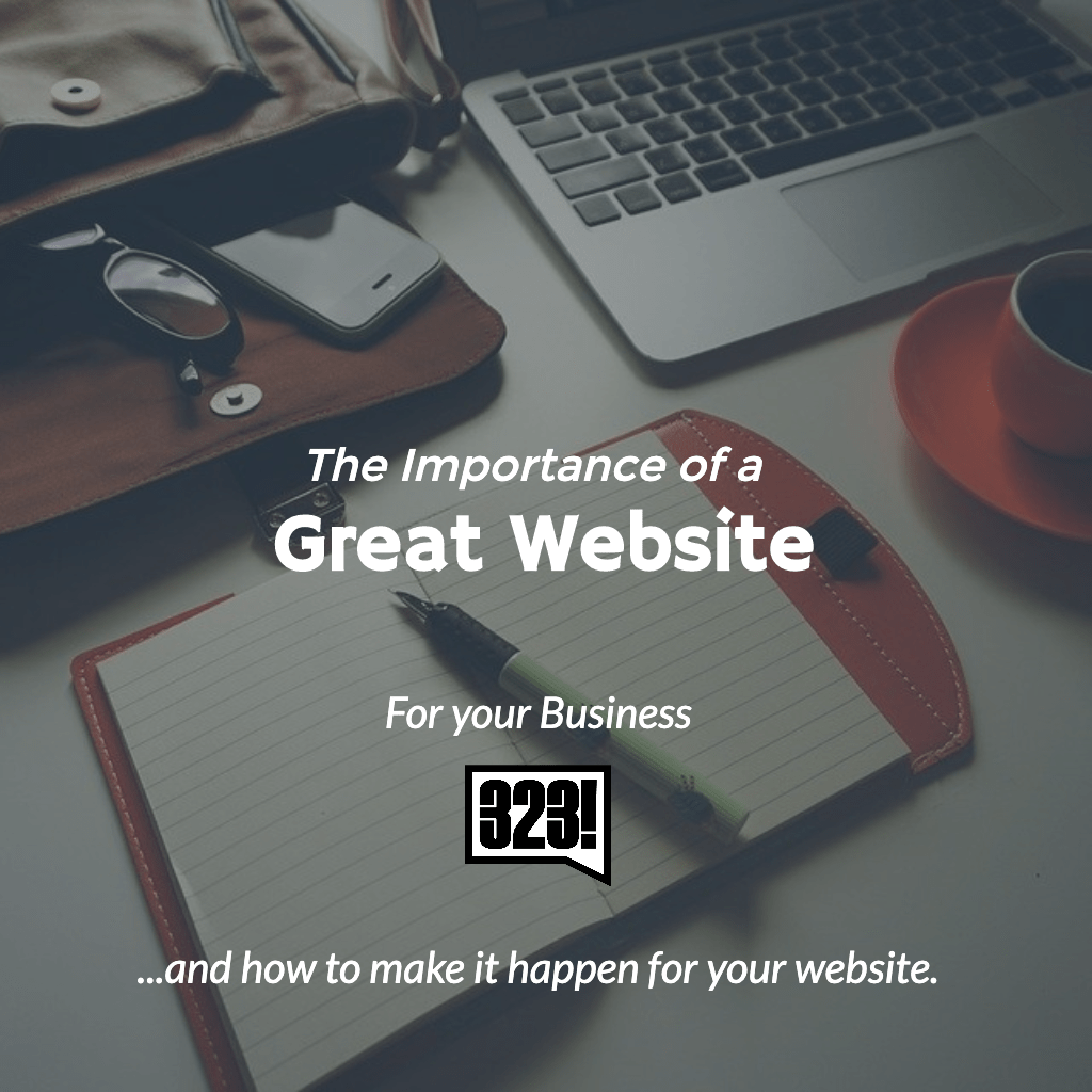 The Importance Of A Great Website For Your Business