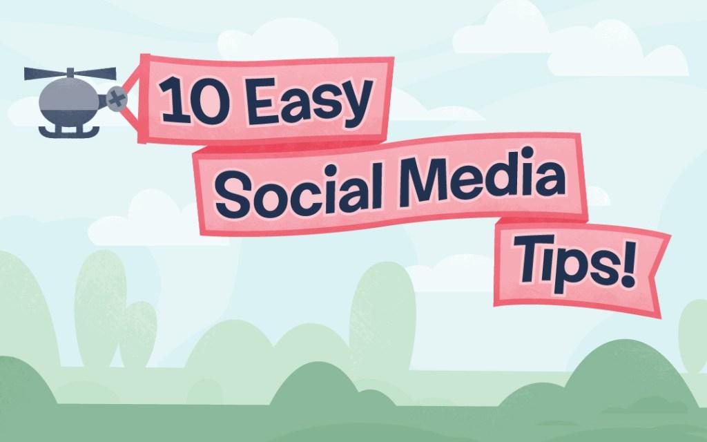 10 Easy Social Media Tips - 323 Media Group - Super Social Media