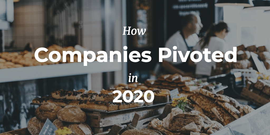 how companies pivoted in 2020 - 323 media examples