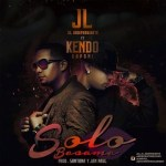 JL El Independiente Ft. Kendo Kaponi – Solo Besame (Prod. By Santana TGB Y Jan Paul)