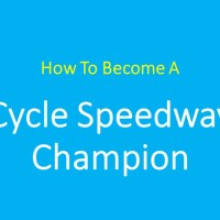 Feature: How To become a cycle speedway champion