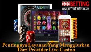 pentingnya layanan yang menggiurkan dari provider casino