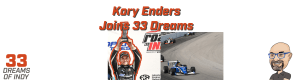 Kory Enders - Road to Indy - 33 Dreams of Indy