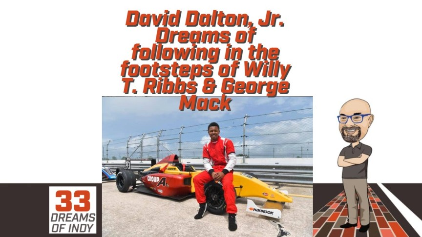 David Dalton Jr. follows in the footsteps of Willy T. Ribbs and Geaorge Mack.