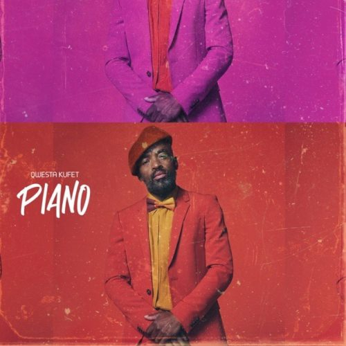 Qwestakufet – Piano [Download Mp3]