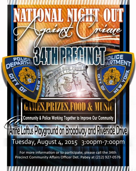 34th Precinct Annual National Night Out Against Crime will be on August 4, 2015 at the Anne Loftus Playground.