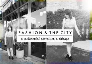 FASHION & THE CITY   A Sentimental Adventure x Chicago