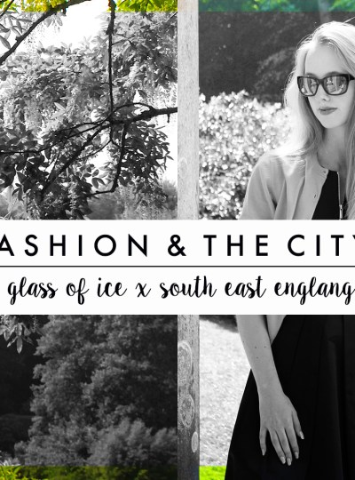FASHION & THE CITY | A Glass Of Ice x South East England