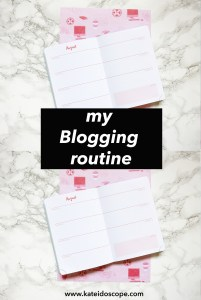 BLOG | My Blogging Routine