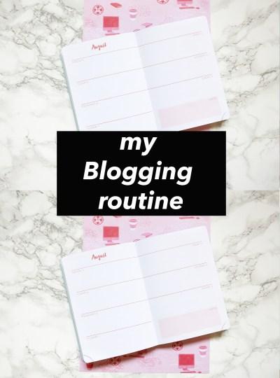 BLOG   My Blogging Routine