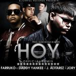 Farruko Ft. Daddy Yankee,J Alvarez,Jory – Hoy (Oficial Remix)(iTunes)