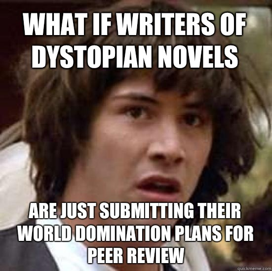 Then we're either really screwed, or we shouldn't be worried. Depends on which author we're talking about.